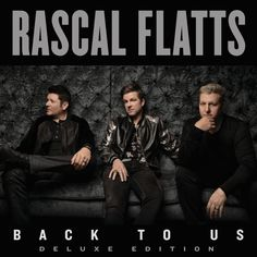 Check out some Songs and Videos here: RASCAL FLATTS – Back To Us - New released Album out now.