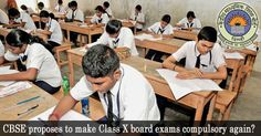 CBSE proposes to make Class X board exams compulsory again?