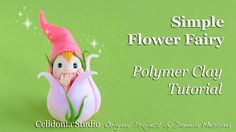 How to sculpt a simple Flower Fairy from Polymer Clay Modellare una Fatina dei Fiori semplice in pasta sintetica Blog: http://celidoniastudio.blogspot.it Mus...