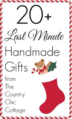 Last Minute Handmade Gift Ideas ~ * THE COUNTRY CHIC COTTAGE (DIY, Home Decor, Crafts, Farmhouse)