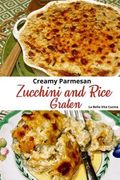 Creamy Parmesan Zucchini & Rice Graten | La Bella Vita Cucina | #zucchini #rice #recipe #cheese #casserole #side dish #vegetariam Best Italian Recipes, Favorite Recipes, Zucchini Rice, Good Food, Yummy Food, Pinterest Recipes, Meals For One, Tablescapes, Foodies