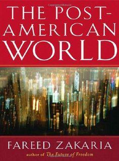 The Post-American World by Fareed Zakaria,http://www.amazon.com/dp/0393334805/ref=cm_sw_r_pi_dp_2agssb1CWSGEJ0WQ