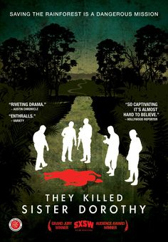 They Killed Sister Dorothy (2008) http://firstrunfeatures.com/sisterdorothydvd.html