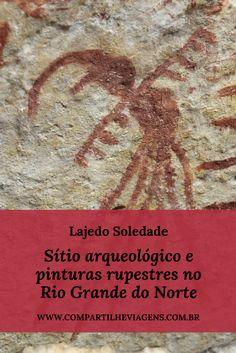 Lajedo Soledade (Rio Grande do Norte): sítio arqueológico e pinturas rupestres - onde o sertão já foi mar