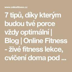 7 tipů, díky kterým budou tvé porce vždy optimální   Blog   Online Fitness - živé fitness lekce, cvičení doma pod vedením trenérů