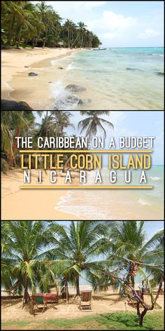 Little Corn Island is a great place to see the Caribbean on a budget. This small island in Nicaragua has great beaches and a relaxed island vibe.