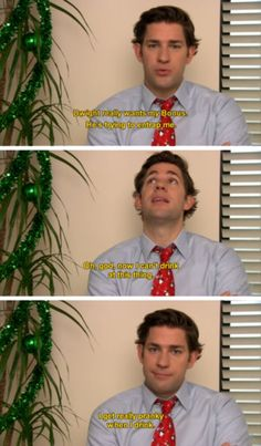 Jim halpert-- I get really pranky when I drink