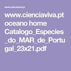 www.cienciaviva.pt oceano home Catalogo_Especies_do_MAR_de_Portugal_23x21.pdf