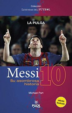 Buy Messi: su asombrosa historia by Michael Part and Read this Book on Kobo's Free Apps. Discover Kobo's Vast Collection of Ebooks and Audiobooks Today - Over 4 Million Titles! Messi 10, Lionel Messi, Camp Nou, Good Books, My Books, Spanish Numbers, Music Games, Soccer Players, Boys Who