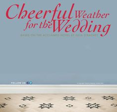 Cheerful Weather For The Wedding