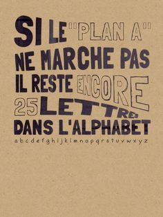 "WISE ❈ WORDS ""If plan A doesn't work, there are 25 other letters in the alphabet. The Words, Cool Words, Words Quotes, Me Quotes, Positiv Quotes, Quote Citation, French Quotes, Learn French, Motivation"