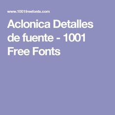 Aclonica Detalles de fuente - 1001 Free Fonts