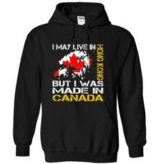 I May Live in Hong Kong But I Was Made in Canada - #gift for dad #gift for girls. LOWEST PRICE  => https://www.sunfrog.com/States/I-May-Live-in-Hong-Kong-But-I-Was-Made-in-Canada-ekixfiauav-Black-Hoodie.html?id=60505