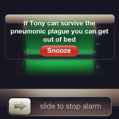 Hahaha I love that I not only get this joke, but I love this episode and I want my alarm to say this too..