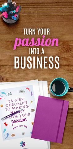 Turn your passion into a business - download our free checklist to making money from doing the job you love.