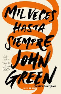 Mil veces hasta siempre by John Green - Books Search Engine John Green Libros, John Green Books, Good Books, Books To Read, My Books, Reading Lists, Book Lists, Jhon Green, John Keats