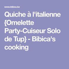 Quiche à l'italienne {Omelette Party-Cuiseur Solo de Tup} - Bibica's cooking