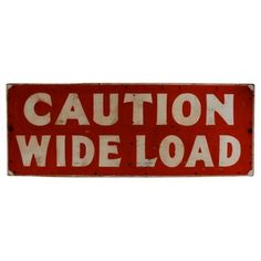 Check out this item at One Kings Lane! Caution Wide Load Sign, C. 1955