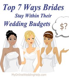 7 Ways to Save Money on Your Wedding | http://www.MyOnlineWeddingHelp.com