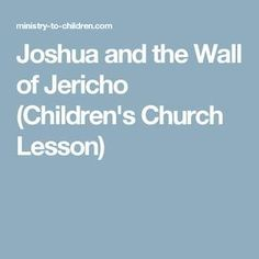 Print off this free lesson plan for kids church about the story of Joshua and God's miraculous defeat of the walls of Jericho. Also works for Sunday School. Sermons For Kids, Bible Activities For Kids, Childrens Sermons, Bible Stories For Kids, Sunday School Activities, Bible Lessons For Kids, Sunday School Lessons, Bible For Kids, Joshua Bible