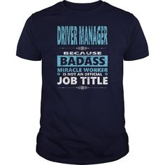 Awesome Tee DRIVER MANAGER JOBS TSHIRT GUYS LADIES YOUTH TEE HOODIE SWEAT SHIRT VNECK UNISEX Shirts & Tees