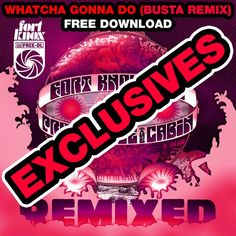 """Free Download:   Busta ReHype of """"Whatcha Gonna Do"""" by FK5!"""