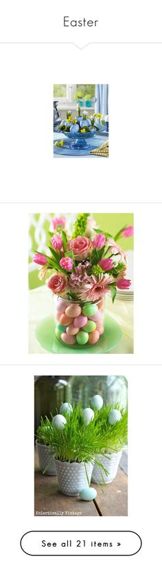 """Easter"" by sunnyia ❤ liked on Polyvore featuring home, home decor, holiday decorations, easter, easter centerpieces, easter wreath, candy easter baskets, easter egg basket, spring wreath and easter home decor"