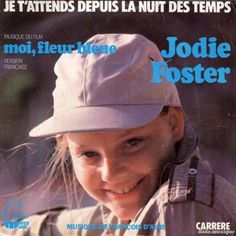 Jodie Foster - La Vie C'est Chouette  (1977).  Foster was fifteen years old when she recorded this for Carrere Records (France).  It was released only in France, then in Germany in 1978 - never in the USA.