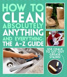 How To Clean (Almost) Anything & Everything