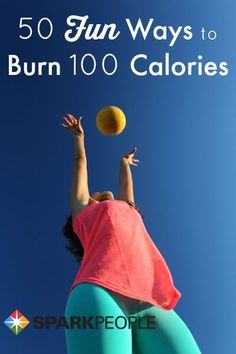 Looking for a fun way to burn 100 calories? Try this list of healthy workout ideas. When you exercise--make sure it's fun! Why not?