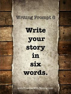 Write a story with six words. Or maybe six sentences. six words seems pretty tough! Creative Writing Prompts, Writing Advice, Writing Help, Writing A Book, Writing Ideas, Narrative Writing, Writing Services, Dialogue Prompts, Story Prompts