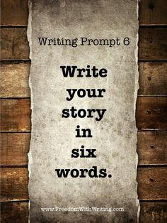 Writing Prompt 6 Écrivez votre histoire en 6 mots.