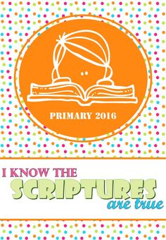 "POSTER PRIMARY 2016 I know the scriptures are true"" Boy and girl"