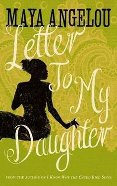 Booktopia has Letter to My Daughter by Maya Angelou. Buy a discounted Paperback of Letter to My Daughter online from Australia's leading online bookstore. Maya Angelou Books, Books By Black Authors, Black Books, African American Authors, Letter To My Daughter, The Caged Bird Sings, Race In America, Black History Books, Fiction Books
