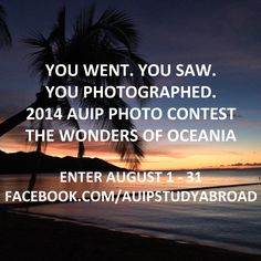 Our 2014 #AUIPStudyAbroad Photo Contest: The Wonders of Oceania is happening on our Facebook page: www.facebook.com/AUIPStudyAbroad We look forward to seeing all this year's entrants!