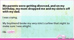 True love - My parents were getting divorced, and on my birthday, my mom dropped me and my sisters off with my dad.