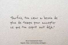 """""""Parfois, ton cœur a"""