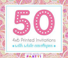 50, 4x6 Invitations with White Envelopes Professionally Printed by WeAreHavingaParty on Etsy https://www.etsy.com/listing/263023380/50-4x6-invitations-with-white-envelopes