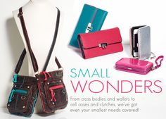 Small Wonders - From cross bodies and wallets to cell cases and clutches, we've got even your smallest must-haves covered!