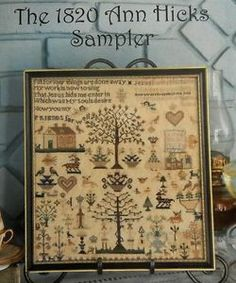 The 1820 Ann Hicks Sampler - pattern is in Sampler & Antique Quarterly Magazine, Volume 37.