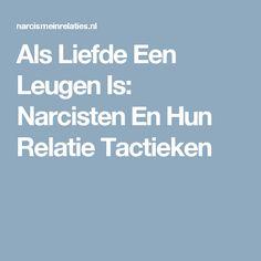 Als Liefde Een Leugen Is: Narcisten En Hun Relatie Tactieken Living With A Narcissist, Highly Sensitive Person, Cancerian, Narcissistic Sociopath, One Liner, Special Needs, Mindfulness, Feelings, Reading