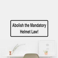 Abolish The Mandatory Helmet Law! Sticker Decal Wall Car Vinyl Car Wall