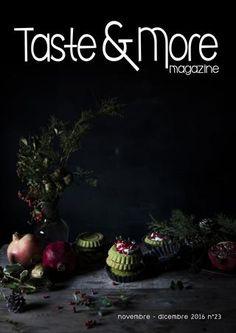 Taste&More Magazine novembre - dicembre 2016 n°23  Free food web Magazine. Rivista di cucina ed arte culinaria, deliziose ricette da ogni parte d'Italia e dal mondo http://tastemoremagazine.blogspot.it/