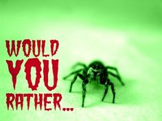 Game For Halloween: Would You Rather... (Frightening Edition)