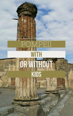 Tips on visiting Pompeii, with or without children