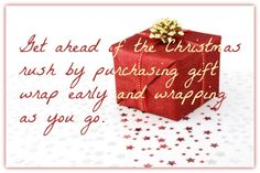 Tips for getting ahead of the holiday rush with gift giving, by planning, shopping early, and being sure to wrap as you go.