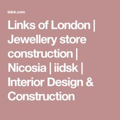 Links of London Interior Design And Construction, Links Of London, Cyprus, Jewelry Stores, Retail, Jewellery, Pretty, Jewels, Schmuck