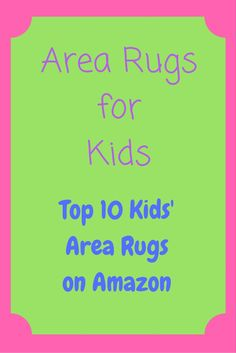 Area Rugs for Kids: Top 10 Most Popular Kids' area rugs on Amazon.  Click here to see the best selling area rugs for your kids.