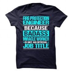 Awesome Tee For Fire Protection Engineer T Shirts, Hoodie