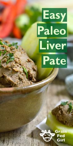 Easy Paleo Liver Pate | http://www.grassfedgirl.com/8-reasons-to-eat-liver-and-primal-duck-pate-recipe-2/